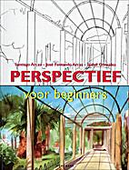 Perspectief voor beginners by Jose Fernando;…