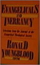 Evangelicals and inerrancy by Ronald…