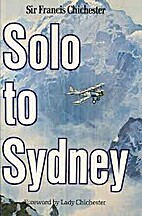 Solo to Sydney by Francis Chichester