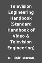 Television Engineering Handbook (Standard…