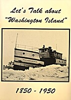 Let's Talk About Washington Island 1850-1950…