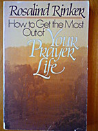 How to Get the Most Out of Your Prayer Life…