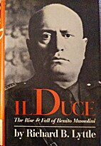 Il Duce: The Rise and Fall of Benito…