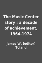 The Music Center story : a decade of…