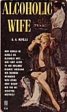 Alcoholic wife by G.G. Revelle