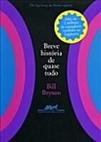 Breve História de Quase Tudo by Bill Bryson