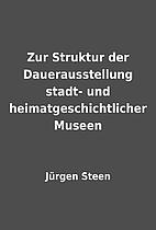 Zur Struktur der Dauerausstellung stadt- und…