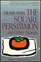 The Square Persimmon and Other Stories by…