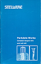 Parkdale Works: Canada's largest wire and…