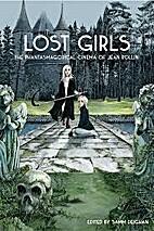 Lost Girls - The Phantasmagorical Cinema of…