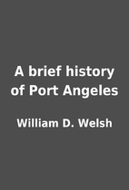 A brief history of Port Angeles by William…