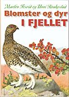 Blomster og dyr i fjellet / for små og…