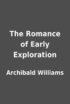 The Romance of Early Exploration by…