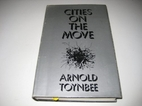 Cities on the Move by Arnold J. Toynbee
