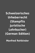 Schweizerisches Urheberrecht (Stampflis…