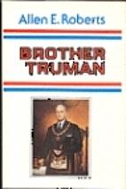 Brother Truman: The Masonic Life and…