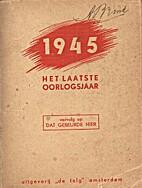 1945 het laatste oorlogsjaar, vervolg op Dat…