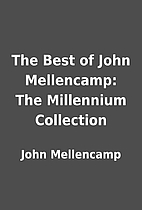 The Best of John Mellencamp: The Millennium…