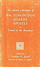 The journal (abridged) of Wm. Edmondson,…