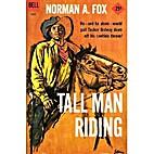 Tall Man Riding by Norman A. Fox