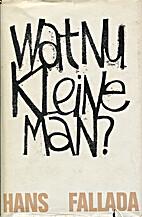 Wat nu, kleine man? by Hans Fallada