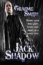 Jack Shadow by Graeme Smith