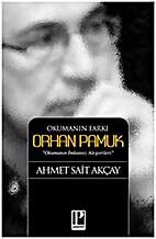 Okumanın Farkı - Orhan Pamuk by Ahmet Sait…