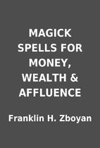 MAGICK SPELLS FOR MONEY, WEALTH & AFFLUENCE…