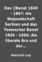 Das ||Banat 1849 - 1867: die Wojwodschaft…