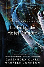 The Fall of the Hotel Dumort by Cassandra…