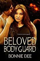 Beloved Bodyguard by Bonnie Dee