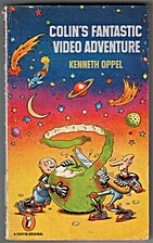 Colin's Fantastic Video Adventure by Kenneth…