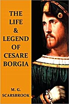 The Life & Legend Of Cesare Borgia by M. G.…