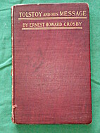 Tolstoy and his message by Ernest Crosby