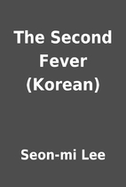 The Second Fever (Korean) by Seon-mi Lee