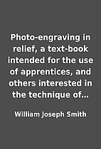 Photo-engraving in relief, a text-book…