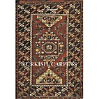 Turkish carpets : the carpets of Çanakkale…
