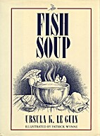 Fish Soup by Ursula K. Le Guin