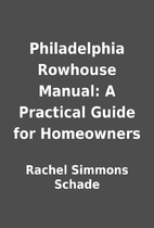 Philadelphia Rowhouse Manual: A Practical…