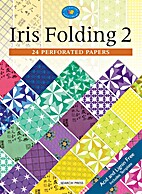 Iris Folding 2: 24 Perforated Papers by…