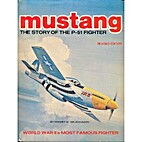 Mustang: The story of the P-51 fighter…