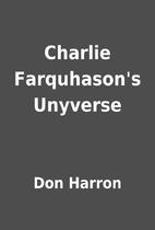 Charlie Farquhason's Unyverse by Don Harron