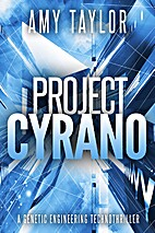 Project Cyrano: A Genetic Engineering…