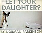 Would You Let Your Daughter by Norman…