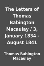 The Letters of Thomas Babington Macaulay /…