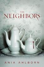 The Neighbors by Ania Ahlborn