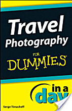 Travel Photography In A Day For Dummies by…
