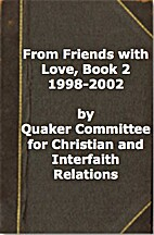From Friends with Love, Book 2 1998-2002 by…