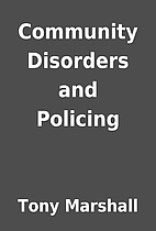 Community Disorders and Policing by Tony…