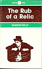 The rub of a relic by Eamon Kelly